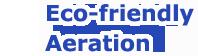Eco friendly Aeration
