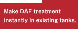 make daf treatment