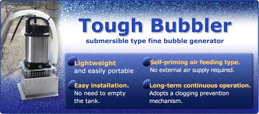 Tough Bubbler